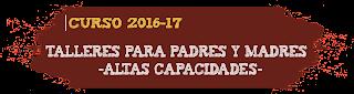 http://educarsinvaritamagica.blogspot.com.es/2016/09/talleres-para-padres-y-madres-de-altas.html
