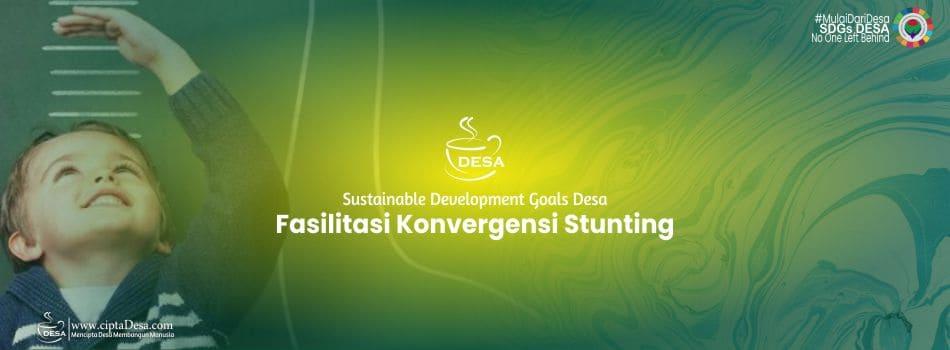 SDGs Desa Fasilitasi Konvergensi Stunting