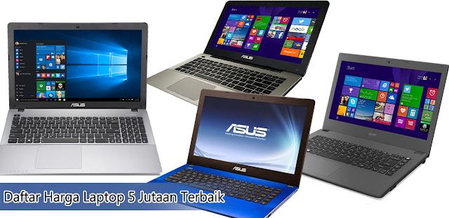 Harga Laptop 5 Jutaan Terbaik