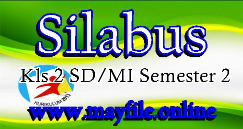 Download Silabus Tematik K13 Kelas 2 Semester Genap