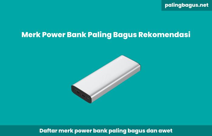 Merk Power Bank yang Paling Bagus dan Awet