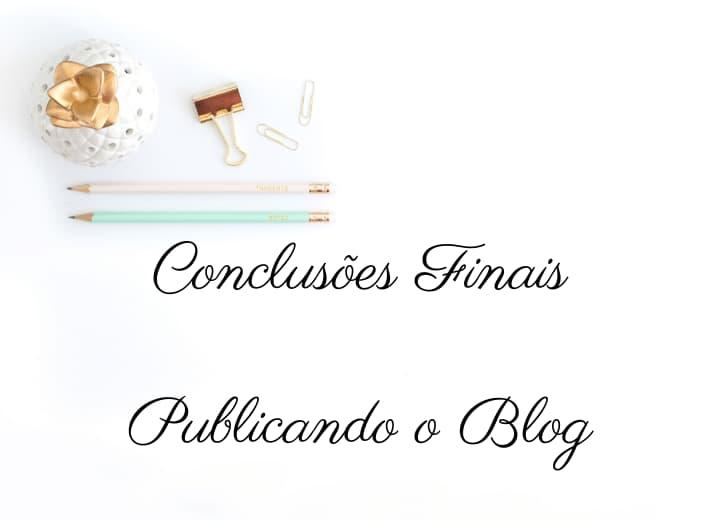 conclusões finais e publicando seu blog
