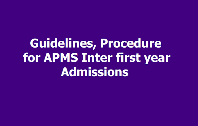 Guidelines, Procedure for APMS Inter first year admissions 2019
