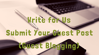 Submit Guest Post or write for us