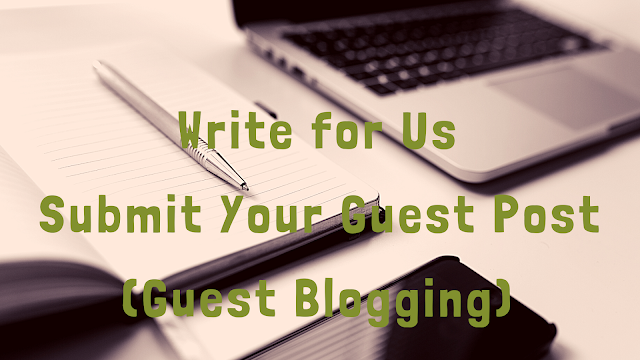 Submit Your Guest Post and Get it Published