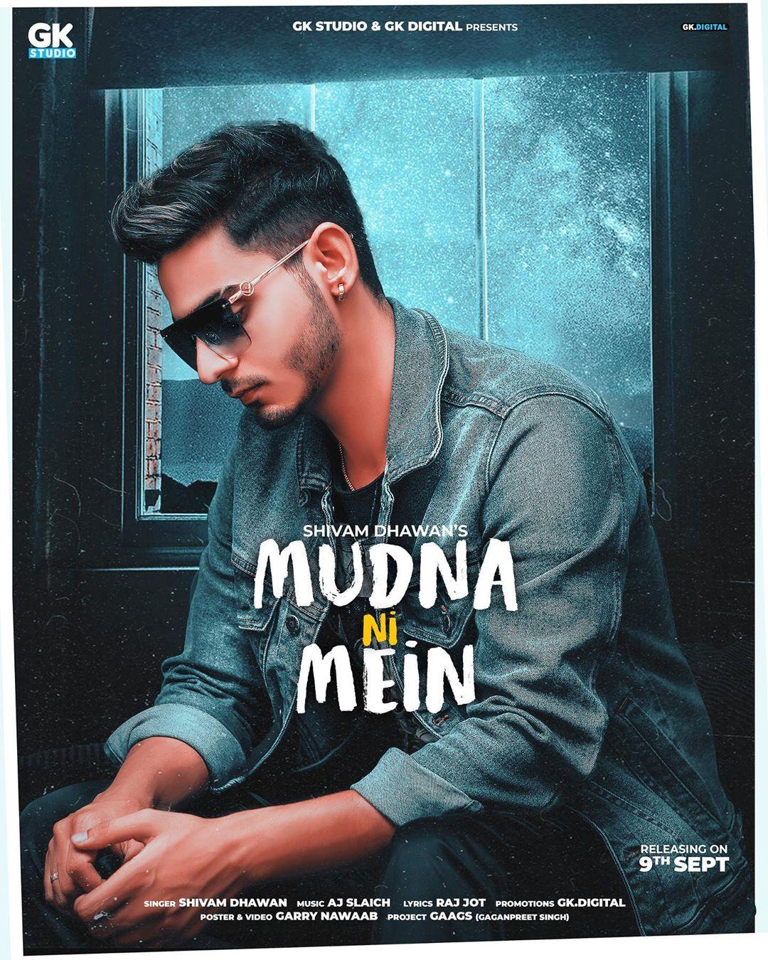 "Shivam Dhawan New Song ""MUDNA NI MEIN"""