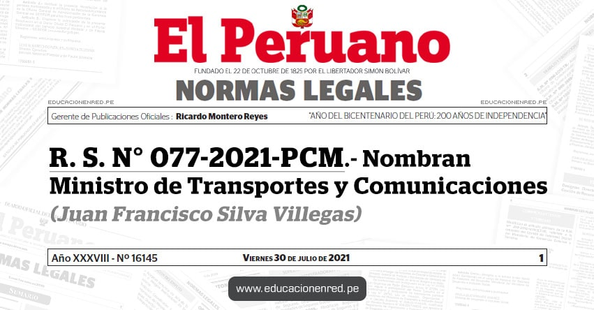R. S. N° 077-2021-PCM.- Nombran Ministro de Transportes y Comunicaciones (Juan Francisco Silva Villegas) MTC - www.mtc.gob.pe