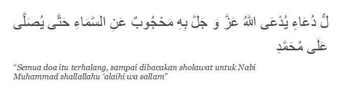 Semua doa itu terhalang, sampai dibacakan sholawat untuk Nabi Muhammad shallallahu 'alaihi wa sallam