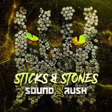 sound rush - sticks and stones