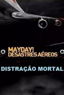 Mayday Desastres Aéreos: Distração Mortal Torrent (2021) Legendado WEB-DL 1080p – Download