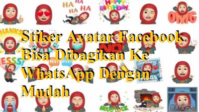 Stiker Avatar Facebook Bisa Dibagikan Ke WhatsApp Dengan Mudah