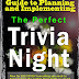 The Very Authoritative and Comprehensive Guide to Planning and Implementing The Perfect Trivia Night by Morris Dobbs