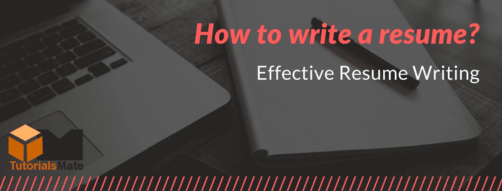 How to Write a Resume - TutorialsMate