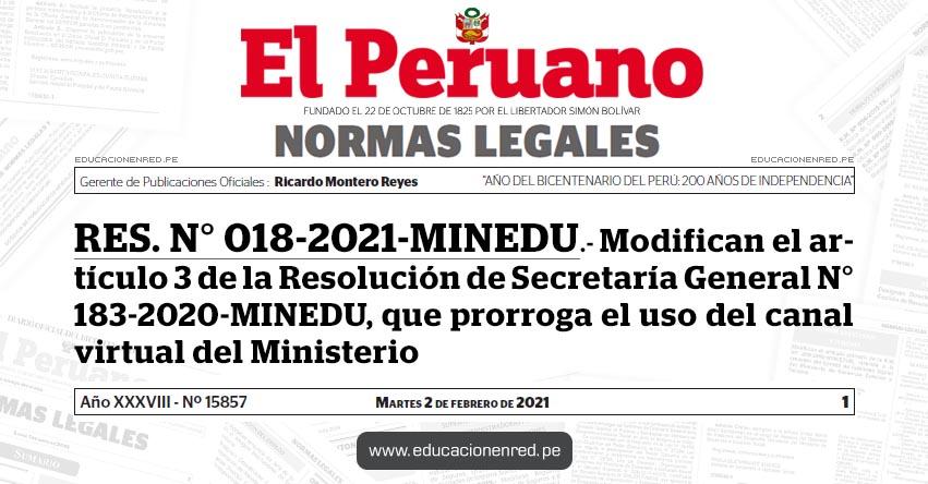 RES. N° 018-2021-MINEDU.- Modifican el artículo 3 de la Resolución de Secretaría General N° 183-2020-MINEDU, que prorroga el uso del canal virtual del Ministerio