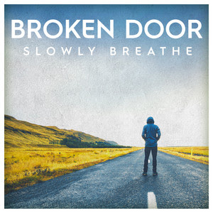 Broken Door Unveil New Single 'Slowly Breathe'