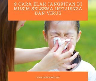9 Cara Elak Jangkitan Di Musim Selsema Influenza dan Virus