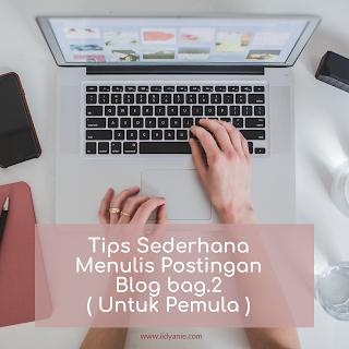 tips sederhana menulis postingan blog pemula