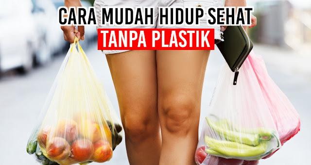 Cara Mudah Hidup Sehat Tanpa Plastik