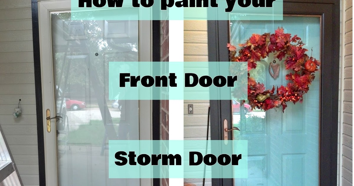 & Fix Lovely: How to paint your front door storm door and hardware