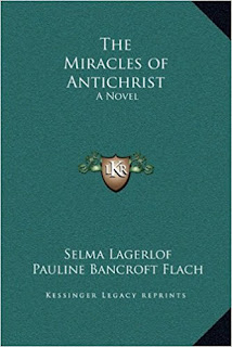 The Miracles of Antichrist by Selma Lagerlöf, Pauline Bancroft Flach PDF Book Download
