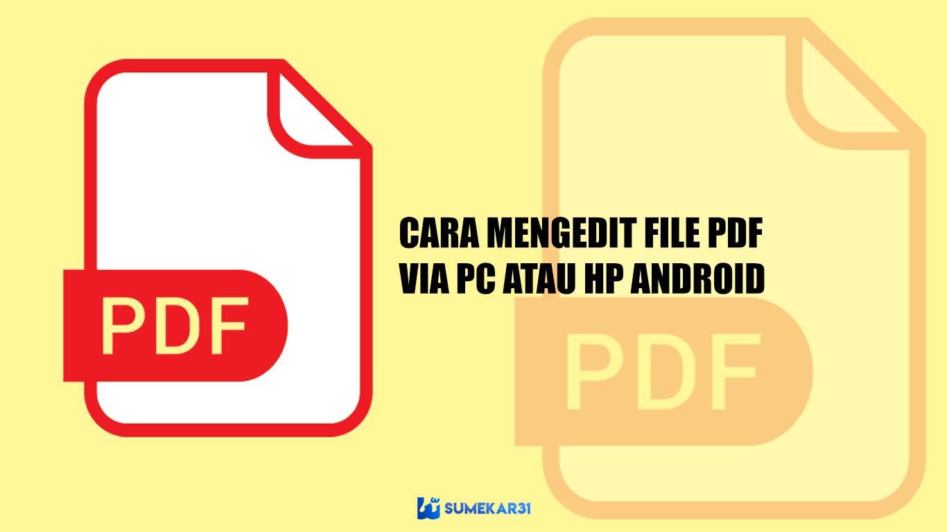 Cara Edit File PDF via PC / Laptop dan HP Android Online / Offline