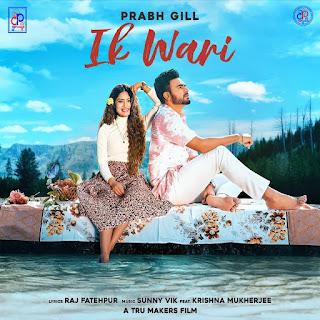 Ik Wari by Prabh Gill Download Mp3 Single Tracks - DjPunjab
