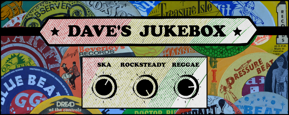 Dave's Jukebox - Ska / Rocksteady / Reggae 45s