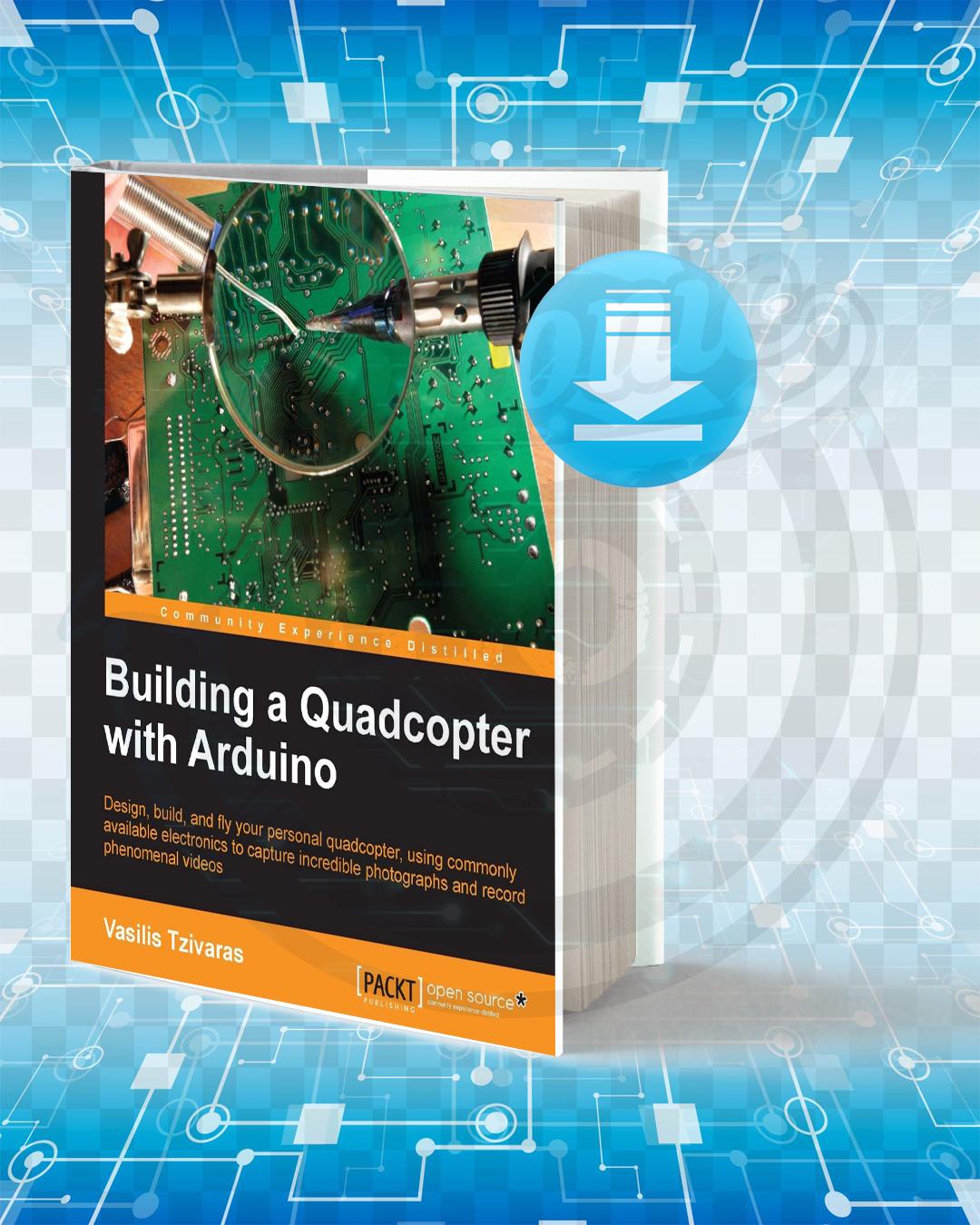 Free Book Building a Quadcopter with Arduino pdf.