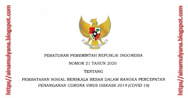 PP Nomor 21 Tahun 2020 Tentang PSBB (Pembatasan Sosial Berskala Besar)