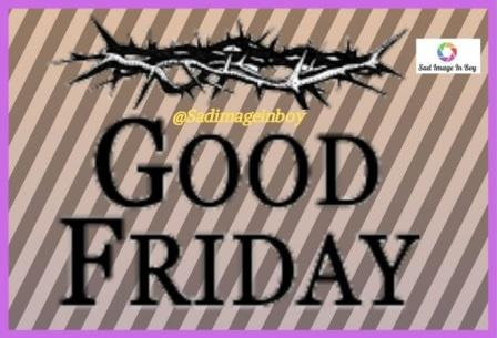 Good Friday Images | good friday wishes images, images of good morning friday, friday god good morning images