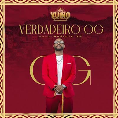 OG Vuino – Verdadeiro Og (feat. Brâulio ZP)