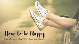 how to be happy??