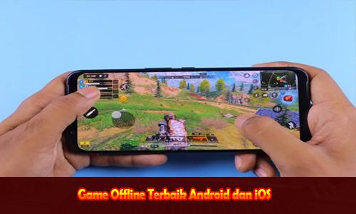 Game Offline Terbaik Android dan ios