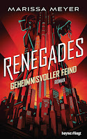 https://www.randomhouse.de/Buch/Renegades-Geheimnisvoller-Feind/Marissa-Meyer/Heyne-fliegt/e535802.rhd