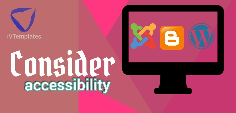 How accessible is that platform - How to Decide Which Blogging Platform is Right for You