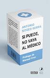 """portada """"si puede no vaya al médico"""" de Antonio Sitges-Sierra"""