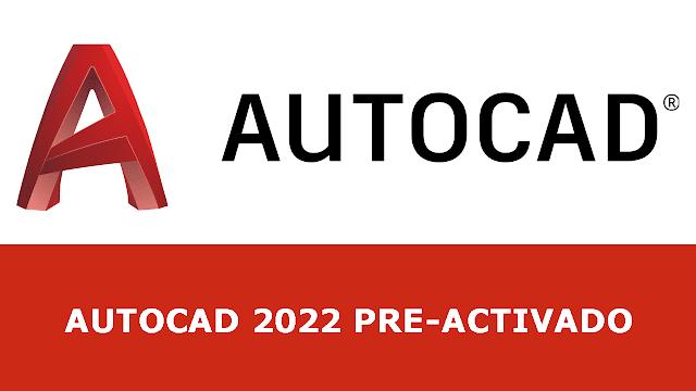 Descarga Autocad 2022 Pre-Activado 64 bit MEGA MEDIAFIRE
