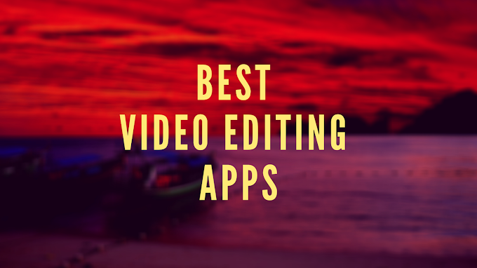 Best Video Editing Apps | बेस्ट वीडियो एडिटिंग अप्प्स for Mobile In 2020