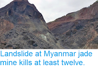 http://sciencythoughts.blogspot.co.uk/2016/05/landslide-at-myanmar-jade-mine-kills-at.html