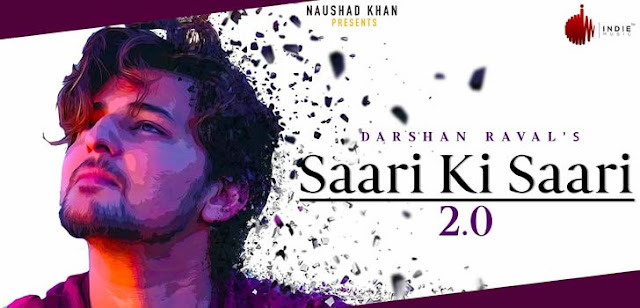SAARI KI SAARI 2.0 LYRICS – DARSHAN RAVAL