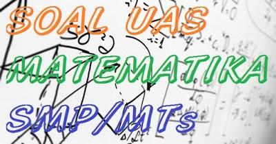 Soal Uas Matematika Kelas 8 Semester 1 Kurikulum Dan Kunci Jawabannya Soal Matematika Sd Smp