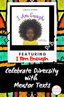 Your elementary students can learn many life lessons from the book I Am Enough. Grace Byers recognizes differences and acceptance in this sweet book. Teachers can learn ways to implement the book through the use of smilies. #diversity #mentortexts