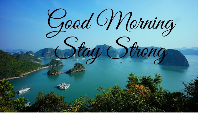 Good Morning Stay Strong Good Morning Sea Image