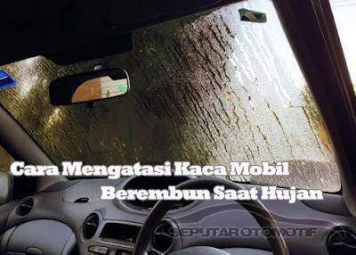 cara mengatasi kaca mobil berembun saat hujan