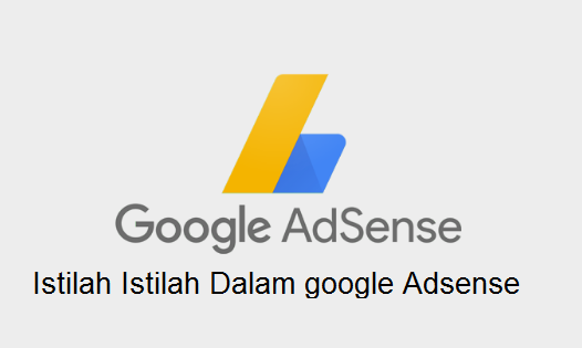 Memahami Istilah Istilah dalam Google Adsense