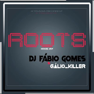 Dj Fábio Gomes ft. Dj Gálio Killer - Roots (Original Mix)
