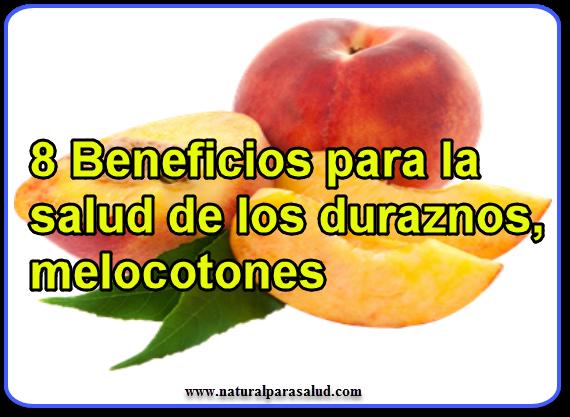8 Beneficios para la salud de los duraznos,melocotones