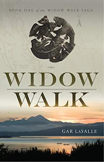 Widow Walk - a Pacific Northwest frontier epic by Gar LaSalle