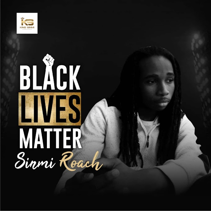 [Music]: Sinmi Roach - Black Lives Matter