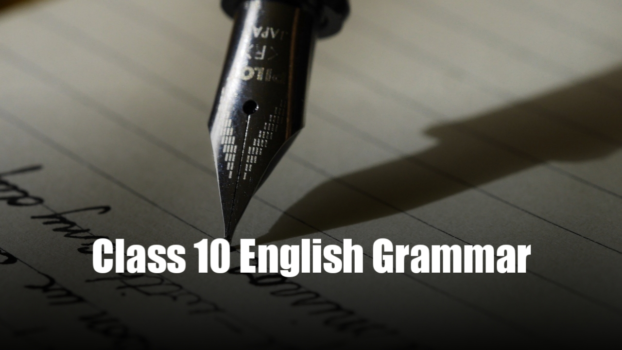 Class 10 English Grammar